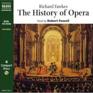 Richard Fawkes: The History Of Opera - Robert Powell