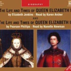 Elizabeth Jenkins: The Lifes And Times of Queen Elizabeth I & II - Karen Archer