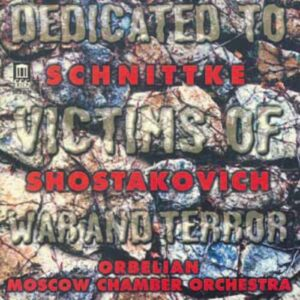 Dedicated to victims of war and terror : Alfred Schnittke - Dimitri Chostakovitch