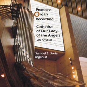 Premiere Organ Recording : Premier enregistrement de l'orgue de la cathédrale de Los Angeles