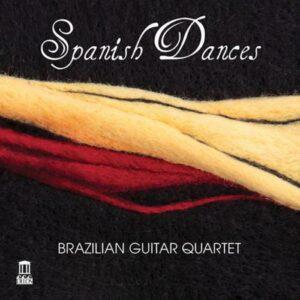 Brazilian Guitar Quartet : Spanish Dances
