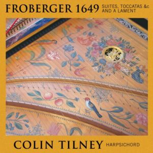 Froberger : Œuvres pour clavecin. Tilney.