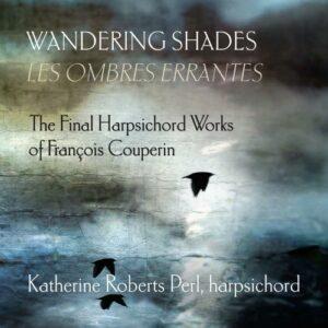 Couperin, Francois: Wandering Shades