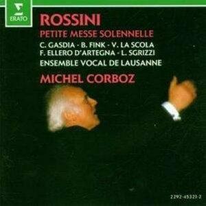 Rossini : Petite Messe Solennelle. Gasdia, Fink, Corboz.