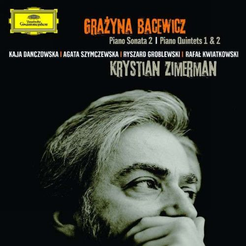 Bacewicz : Quintettes et sonate pour piano. Zimerman.
