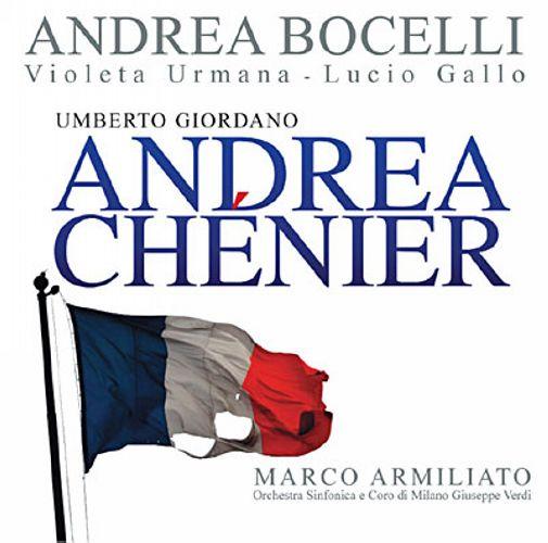 Giordano : Andrea Chénier. Bocelli, Urmano, Armiliato.