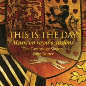 Rutter/Mozart/Schubert/Brahms/Elgar/Mckie/... : This Is The Day : Music on royal occasions