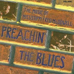 Preachin' The Blues,  Fred Mcdowell