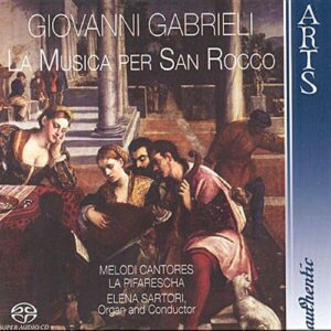 Gabrieli : La Musica per San Rocco. Sartori.
