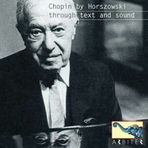 Chopin by Horszowski : Through text and sound