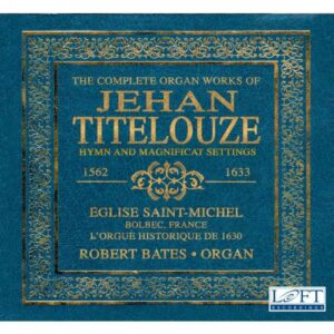 Titelouze : L'œuvre pour orgue. Bates.