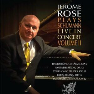 Jerome Rose Plays Schumann Live in Concert Vol 2