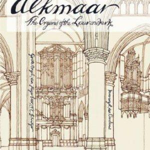 Alkmaar : The Organs of the Laurenskerk