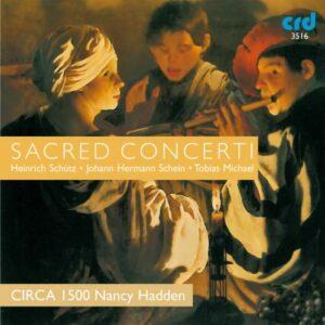 Heinrich Schütz - Johann Hermann Schein - Tobias Michael : Concertos sacrés