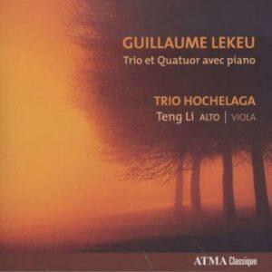 Lekeu : Trio et Quatuor avec piano / Trio Hochelaga