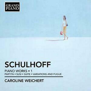 Schulhoff : Œuvres pour piano, Vol. 1. Weichert.