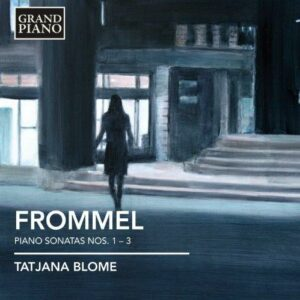 Gerhard Frommel (1906-1984) : Sonates pour piano n°1 à n°3