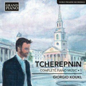 Alexandre Tchérepnine (1899-1977) : Musique pour piano (Intégrale - volume 1)