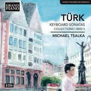 Daniel Gottlob Türk : Sonates pour clavier (Collections I & II)