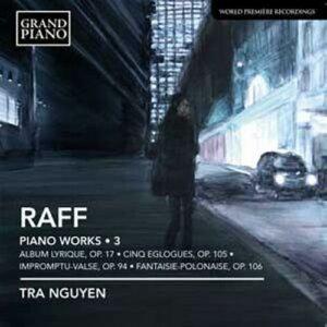 Raff : Œuvres pour piano, vol. 3. Nguyen.