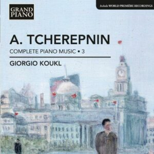 Alexandre Tchérepnine : Musique pour piano (Intégrale - volume 3)