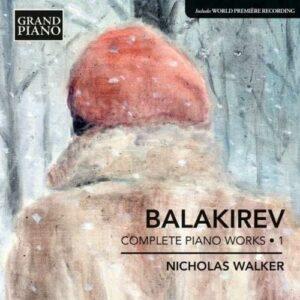 Balakirev : Intégrale de l'œuvre pour piano, vol. 1. Walker.