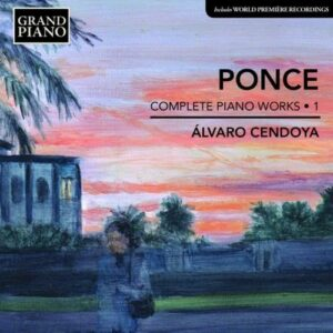 Manuel Ponce : Oeuvres pour piano (Intégrale - volume 1)