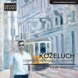 Leopold Kozeluch : Sonates pour clavier (Intégrale - Volume 1)