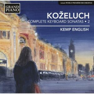 Leopold Kozeluch : Sonates pour clavier (Intégrale - volume 2)