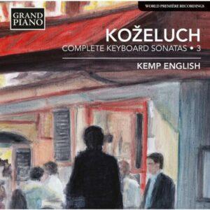 Leopold Kozeluch : Sonates pour clavier (Intégrale - volume 3)