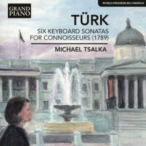 Türk : Six Sonates pour clavier pour connaisseurs. Tsalka.