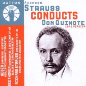 Weber / Beethoven / Strauss: Richard Strauss Conducts Don Quixote * 1941 Versio