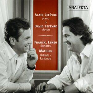 Franck/Lekeu/Mathieu : Violin Sonatas