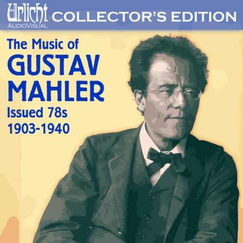 Mahler : Les enregistrements 78' 1903-1940. Mengelberg, Ormany, Mitropoulos.