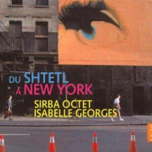 Sirba Octet / From The Shtelt