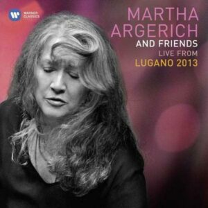 Martha Argerich and Friends : Live from Lugano 2013.