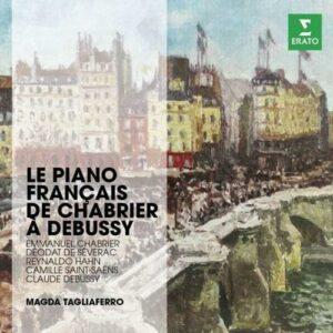 Magda Tagliaferro : Le piano francais de Chabrier à Debussy