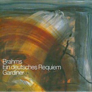 Brahms : Un requiem Allemand. Gardiner.