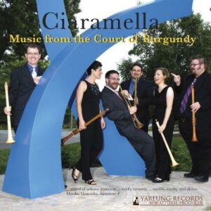 Ciaramella : Music from the Court of Burgundy