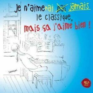 Je N'Aimerai Jamais Le Classique, Mais Ça J'Aime Bien !