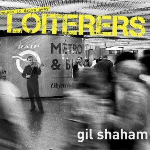 Gil Shaham, violon : Music to drive away Loiterers
