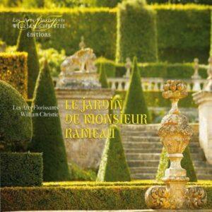 Le Jardin De Monsieur Rameau. Les Arts Florissants, Christie.
