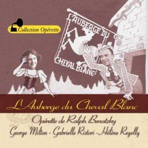 Georges Milton - Gabrielle Ristori - Hélène Regelly : L'Auberge du Cheval Blanc