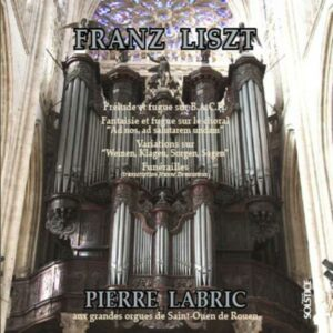 Liszt : Préludes et fugues. Labric.