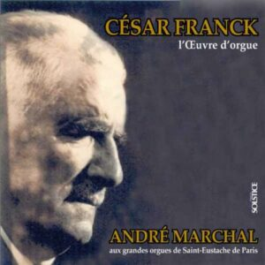 Franck : L'œuvre d'orgue. Marchal.