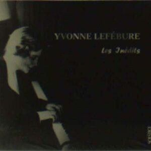 Yvonne Lefébure : Les Inédits