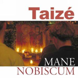 Taize/Mane Nobiscum
