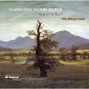 Reber : Trios avec piano 3, 5, 7. Trio Elégiaque.