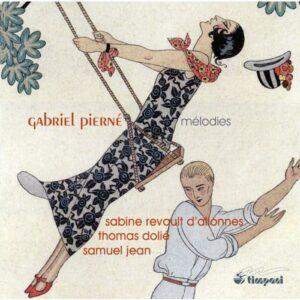 Pierné : Mélodies. Revauldt'Allonnes, Dolié, Jean.