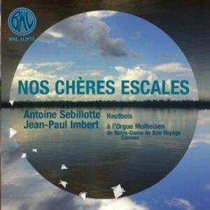Widor / Alain / Ibert / Guilmant / Fauré / Barthe / Dubois: Nos Cheres Escales